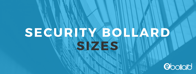 Security Bollards Sizes